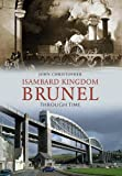 Isambard Kingdom Brunel Through Time