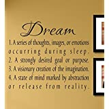 Dream definition 1. A series of thoughts, images, or emotions... Vinyl Wall Decals Quotes Sayings Words Art Decor Lettering Vinyl Wall Art Inspirational Uplifting