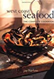 img - for West Coast Seafood: The Complete Cookbook book / textbook / text book