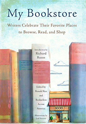 My Bookstore: Writers Celebrate Their Favorite Places to Browse, Read, and Shop (Best Places To Visit In Oregon And Washington)