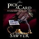 Pick a Card: The Lombard Alchemist Tales, Book 6 | J. Daniel Sawyer
