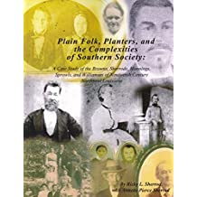 Plain Folk, Planters, and the Complexities of Southern Society: A Case Study of the Browns, Sherrods, Mannings, Sprowls, and Williamses of Nineteenth-Century Northwest Lousiana