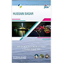 HUSSAIN SAGAR: HISTORY, ECOLOGY AND ENVIRONMENT