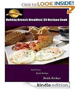Holiday Brunch Breakfast:  Easy Ideas and 30 Comforting Recipes ebook That Make Everyone Feel Like Family by [Baker, Beth]