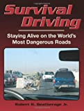 Survival Driving, Robert H. Deatherage, 1581605544