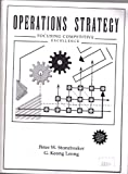 Operations Strategy : Focusing on Competitive Excellence, Stonebraker, Peter W. and Keong Leong, G., 0205142532