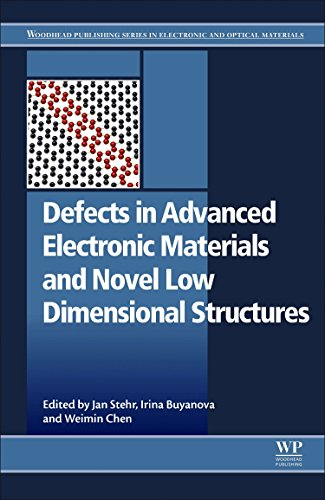 Defects In Advanced Electronic Materials And Novel Low Dimensional Structures  Woodhead Publishing Series In Electronic And Optical Materials