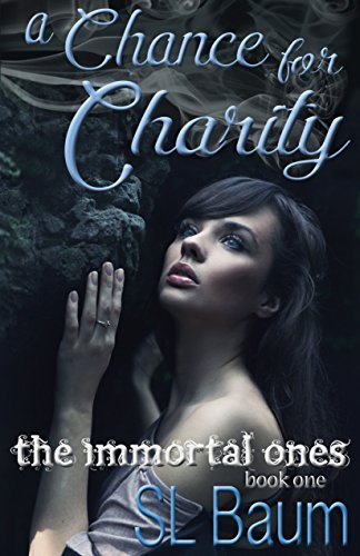 A Chance for Charity (The Immortal Ones Book 1)