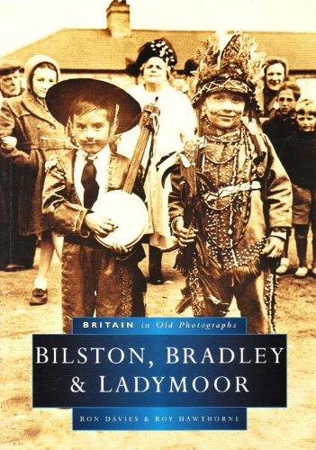 Bilston, Bradley and Ladymoor Britain in Old Photographs ...