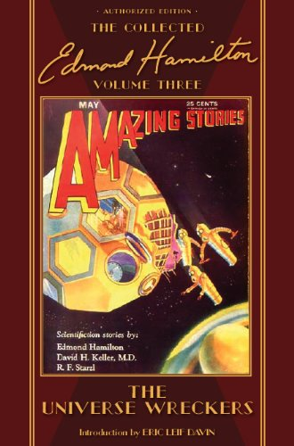 The Universe Wreckers, The Collected Edmond Hamilton, Volume Three