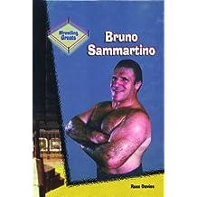Bruno Sammartino (Wrestling Greats) by Ross Davies (2001-01-01)