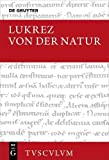 img - for Von der Natur / De rerum natura (Sammlung Tusculum) (German Edition) book / textbook / text book