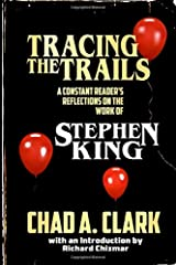 Tracing The Trails: A Constant Reader's Reflections on the Work of Stephen King Paperback
