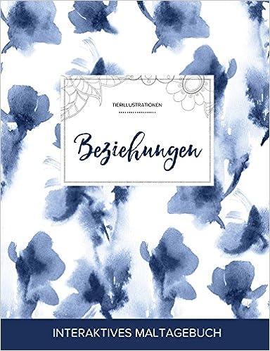 Maltagebuch für Erwachsene: Beziehungen (Tierillustrationen, Blaue Orchidee)