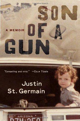 By Justin St. Germain - Son of a Gun: A Memoir (7/14/13) ebook