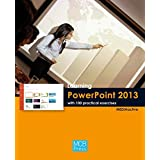 Learning Powerpoint 2013 with 100 Practical Excercises