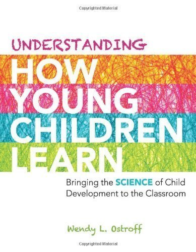 Understanding How Young Children Learn: Bringing the Science of Child Development to the Classroom by Wendy L. Ostroff (2012) Paperback ebook