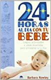 24 Horas al Dia con Tu Bebe, B. Rowley and Barbara Rowley, 8495456761