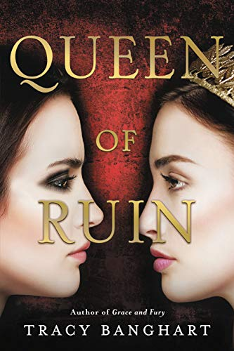 Queen of Ruin (Grace and Fury Book 2)