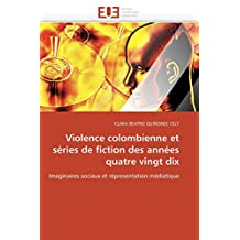 VIOLENCE COLOMBIENNE ET SERIES DE FICTION DES