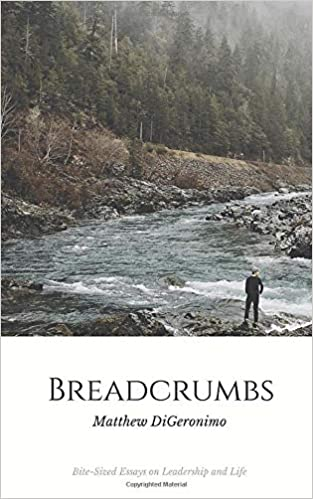 Read Breadcrumbs Bite Sized Musings On Leadership And Life By Matthew Digeronimo