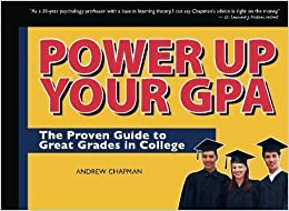Book Power Up Your GPA: The Proven Guide to Great Grades in College by Andrew Chapman (2009-11-23)