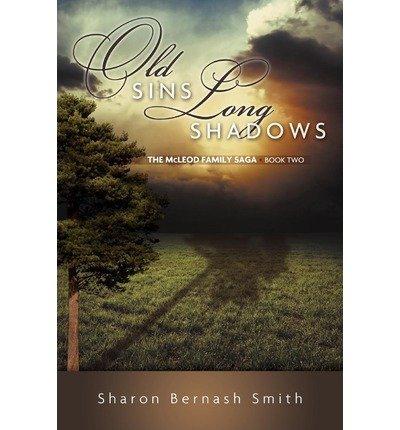 [ [ [ Old Sins, Long Shadows [ OLD SINS, LONG SHADOWS ] By Smith, Sharon Bernash ( Author )May-03-2012 Paperback