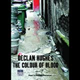 The Colour of Blood by Declan Hughes front cover