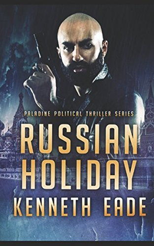 Russian Holiday: an American Assassin Story (Paladine Political Thriller Series) (Volume 2) [Kenneth Eade] (Tapa Blanda)