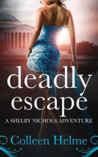 Deadly Escape: A Shelby Nichols Adventure (Shelby Nichols Adventures Book 11) by [Helme, Colleen]