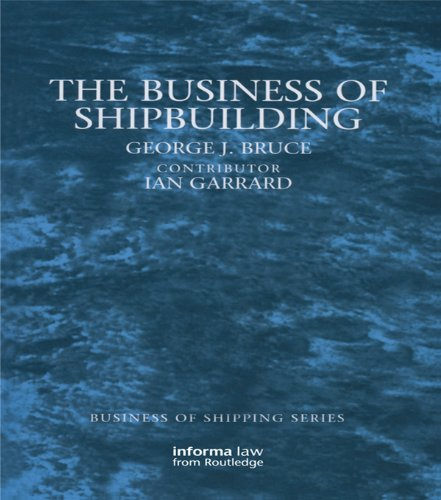 The Business of Shipbuilding (Business of Shipping) Pdf