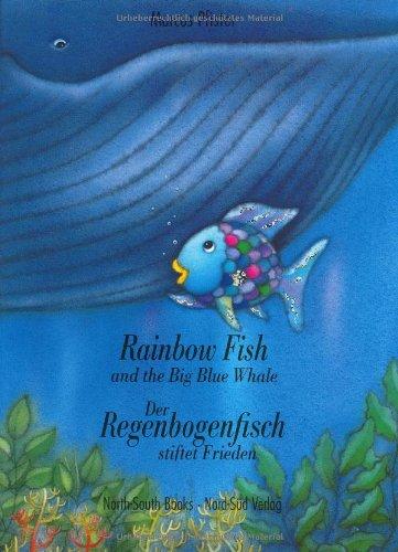 Rainbow Fish and the Big Blue Whale/Der Regenbogenfisch Stiflet Frieden (English and German Edition)