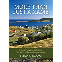 More Than Just A Name: A Traveller's Guide to the Origin of Place Names in Newfoundland and Labrador