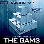 Opening Moves: The Gam3, Book 1 | Cosimo Yap