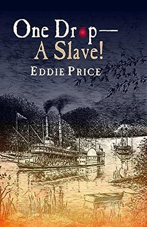 One Drop--A Slave!