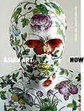 Download Asian Art Now in PDF ePUB Free Online