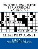 Jocs de llenguatge per aprendre valencià I: Llibre de l'Alumne I: Volume 1