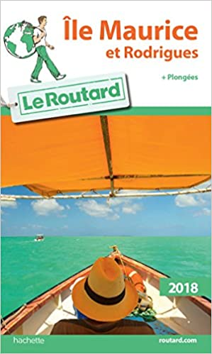 Guide du Routard Ile Maurice et Rodrigue...