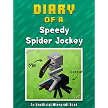 Diary of a Speedy Spider Jockey [An Unofficial Minecraft Book] (Minecraft Tales Book 29)