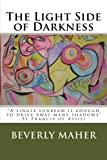 The Light Side of Darkness, Ms Beverly Ann Maher, 1493690256