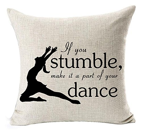 Best Gifts Funny Nordic Black Warm Sweet Inspirational Sayings If You Stumble Make It A Part Of Your Dance Cotton Linen Throw Pillow Case Cushion Cover NEW Home Decorative Square 18X18 Inches (Dance Sayings)