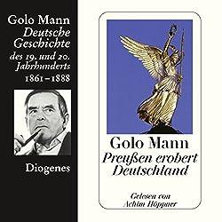 Preußen erobert Deutschland. Deutsche Geschichte des 19. und 20. Jahrhunderts (Teil 3)