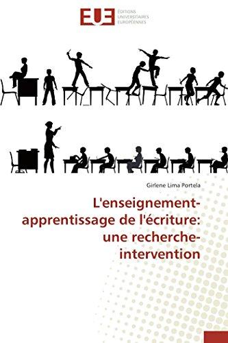 L'enseignement-apprentissage de l'criture: une recherche-intervention (Omn.Univ.Europ.) (French Edition)