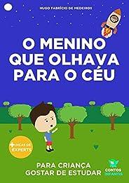 Livro infantil para o filho gostar de estudar.: O menino que olhava para o céu: educação infantil, aprender. (