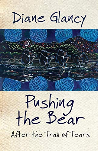 Pushing the Bear: After the Trail of Tears (American Indian Literature and Critical Studies Series)