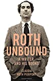 img - for Roth Unbound by Claudia Roth Pierpont (8-Jan-2015) Paperback book / textbook / text book