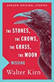 #4: The Stones, the Crows, the Grass, the Moon (Missing collection)