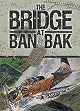 The Bridge at Ban Bak, James F. Casey, 1426917058