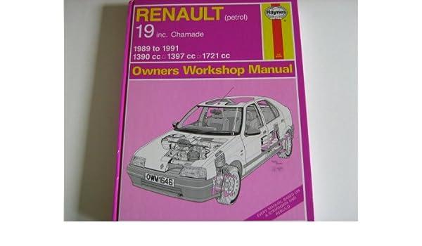 Renault 19 Petrol Including Chamade, 1390cc, 1397cc, 1721cc, 1989-91 Owners Workshop Manual: Amazon.es: A. K. Legg: Libros en idiomas extranjeros