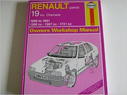 Renault 19 (Petrol) Including Chamade, 1390cc, 1397cc, 1721cc, 1989-91 Owners Workshop Manual: A. K. Legg: 9781850106463: Amazon.com: Books